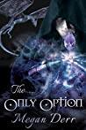 The Only Option by Megan Derr