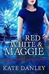 Red, White, and Maggie