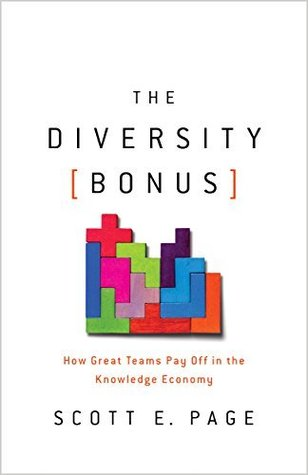 The Diversity Bonus: How Great Teams Pay Off in the Knowledge Economy (Our Compelling Interests Book 2)