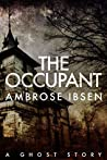 The Occupant (Afterlife Investigations, #3)