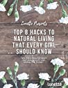 Top 8 Hacks to Natural Living That Every Girl Should Know: Tips for a Healthy Body, Natural Beauty and Saving the Planet