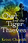 Owl and the Tiger Thieves (Adventures of Owl, #4)