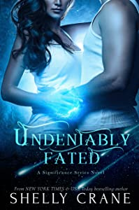 Undeniably Fated (Significance, #6)