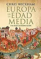 Europa en la Edad Media: Una nueva interpretación