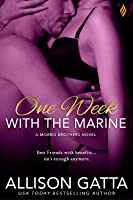One Week With the Marine (A Morris Brothers Novel, #1)