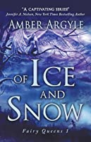 Of Ice and Snow (Fairy Queens, #1)