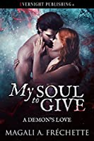My Soul to Give (A Demon's Love Book 1)