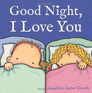 Good Night I Love You By Caroline Jayne Church