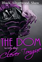 The Dom with the Clever Tongue