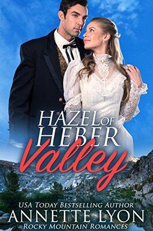 Hazel of Heber Valley (Rocky Mountain Romance, #5)