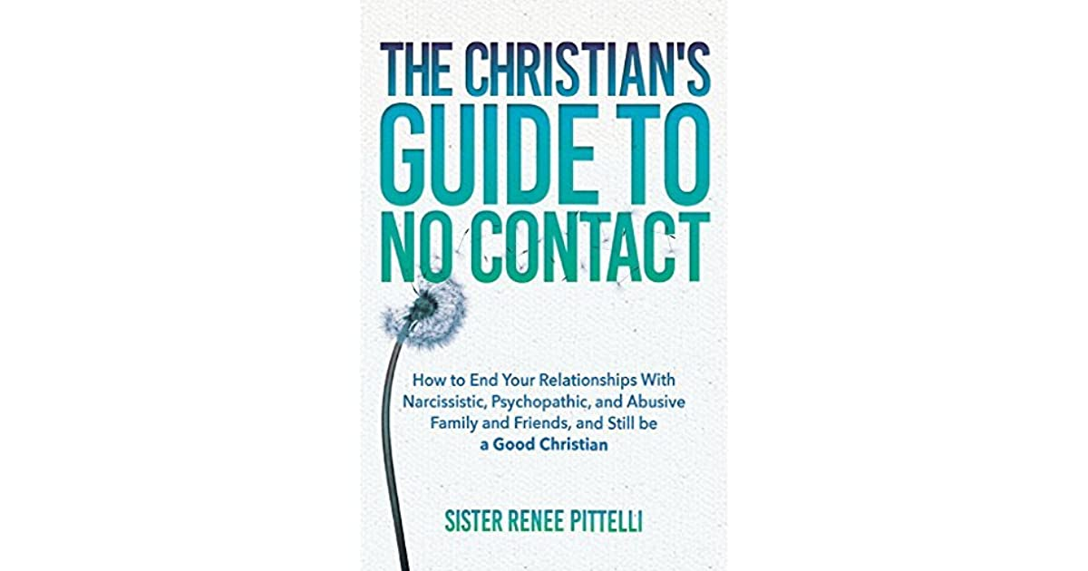 The Christian's Guide to No Contact: How to End Your