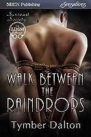 Walk Between the Raindrops (Suncoast Society)
