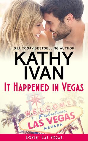 It Happened In Vegas (Lovin' Las Vegas, #1)