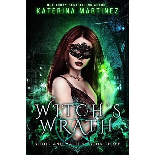 Witchs Wrath Blood And Magick 3 By Katerina Martinez