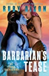 Barbarian's Tease (Ice Planet Barbarians, #15)