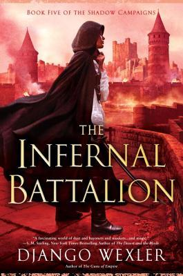 The Infernal Battalion (The Shadow Campaigns, #5)