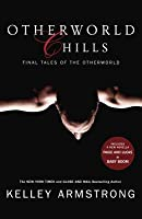 Otherworld Chills: Final Tales of the Otherworld