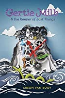 Gertie Milk and the Keeper of Lost Things