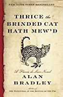 Thrice the Brinded Cat Hath Mew'd (Flavia de Luce #8)