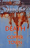Death in Copper Town (Pegasus Quincy Mysteries, #1)
