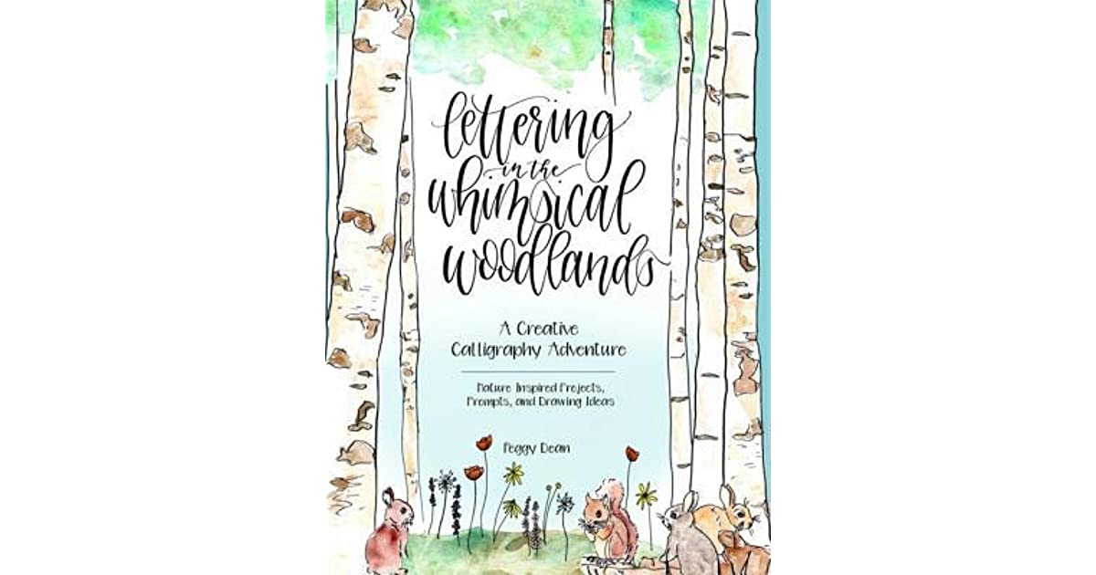 Prompts and Drawing Ideas Lettering in the Whimsical Woodlands A Creative Calligraphy Adventure--Nature-Inspired Projects