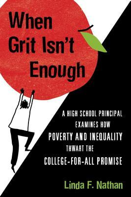 When Grit Isn't Enough: Five Assumptions about American Education and How They Hurt Students