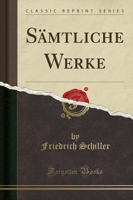 S�mtliche Werke  by  Friedrich Schiller