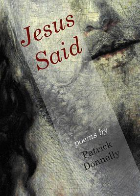 Jesus Said: Poems