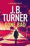 Gone Bad (Jon Reznick, #3.5)