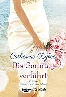 Bis Sonntag verführt (Eine Braut für jeden Tag #6)