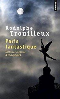 Paris fantastique : Histoires bizarres & incroyables