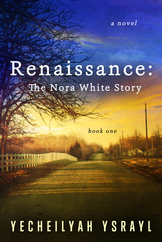 Renaissance: The Nora White Story (Book One)