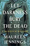 Let Darkness Bury the Dead (Detective Murdoch #8)