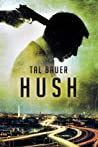 Hush by Tal Bauer