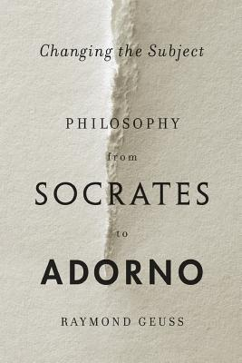 Changing the Subject   Philosop - Geuss, Raymond