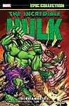Incredible Hulk Epic Collection Vol. 2: The Hulk Must Die