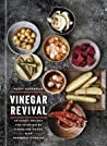 Vinegar Revival Cookbook: Artisanal Recipes for Brightening Dishes and Drinks with Homemade Vinegars