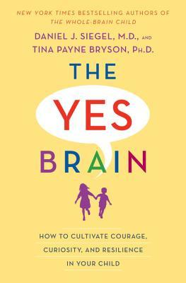 The Yes Brain by Daniel J. Siegel