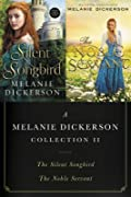 A Melanie Dickerson Collection II: The Silent Songbird and the Noble Servant