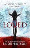 Loved (House of Night Other World, #1) ebook review