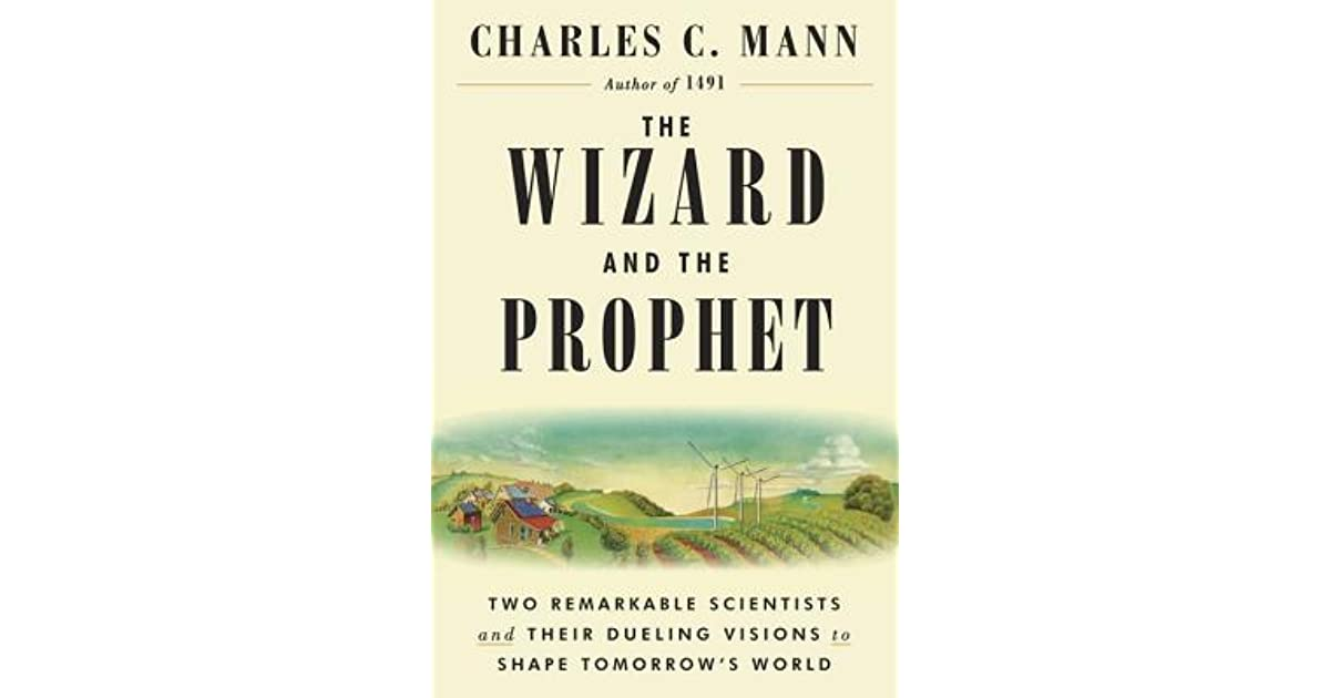 The Wizard and the Prophet: Two Remarkable Scientists and