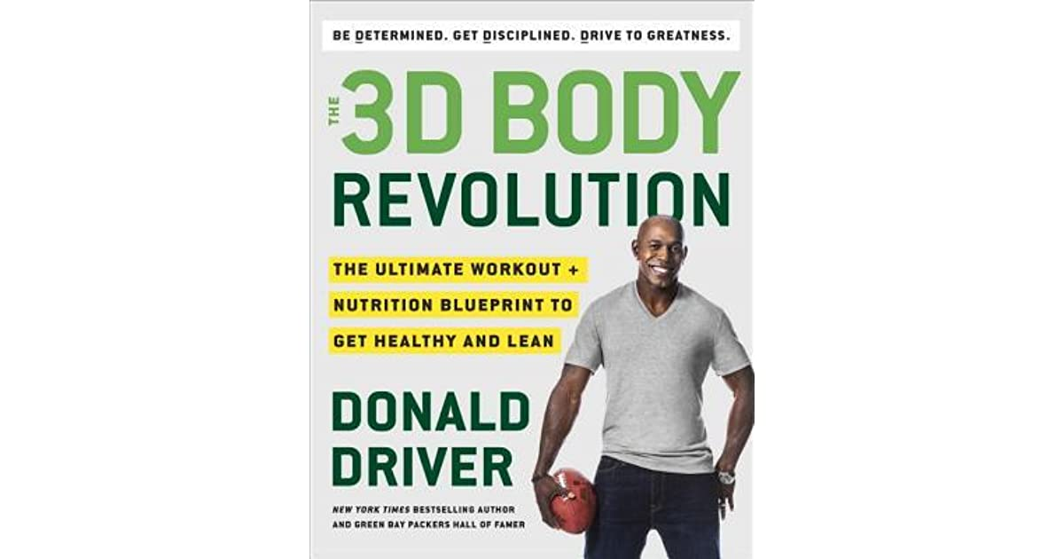 The 3d body revolution driven determined and disciplined to the 3d body revolution driven determined and disciplined to achieve your best health by donald driver malvernweather Image collections