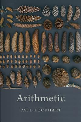 Arithmetic by Paul  Lockhart