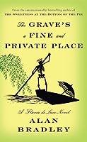 The Grave's a Fine and Private Place (Flavia de Luce, #9)