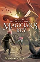 The Magician's Key (The Secrets of the Pied Piper, #2)