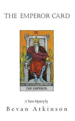 The Emperor Card by Bevan Atkinson