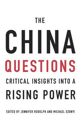 The China Questions Critical Insights Into A Risin