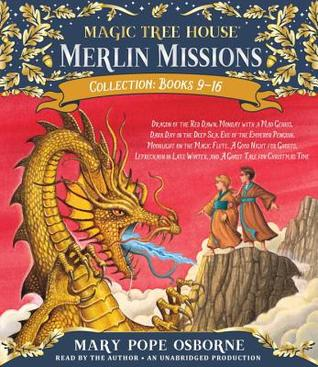 Merlin Missions Collection: Books 9-16: Dragon of the Red Dawn; Monday with a Mad Genius; Dark Day in the Deep Sea; Eve of the Emperor Penguin; And More