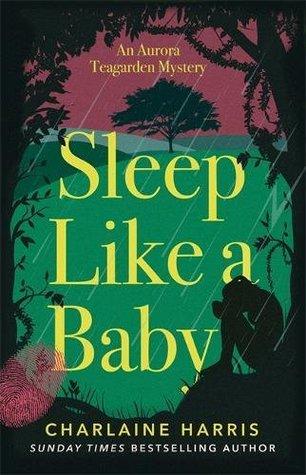 Sleep Like a Baby (Aurora Teagarden, #10)