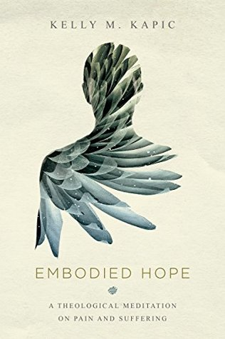 Embodied Hope by Kelly M. Kapic